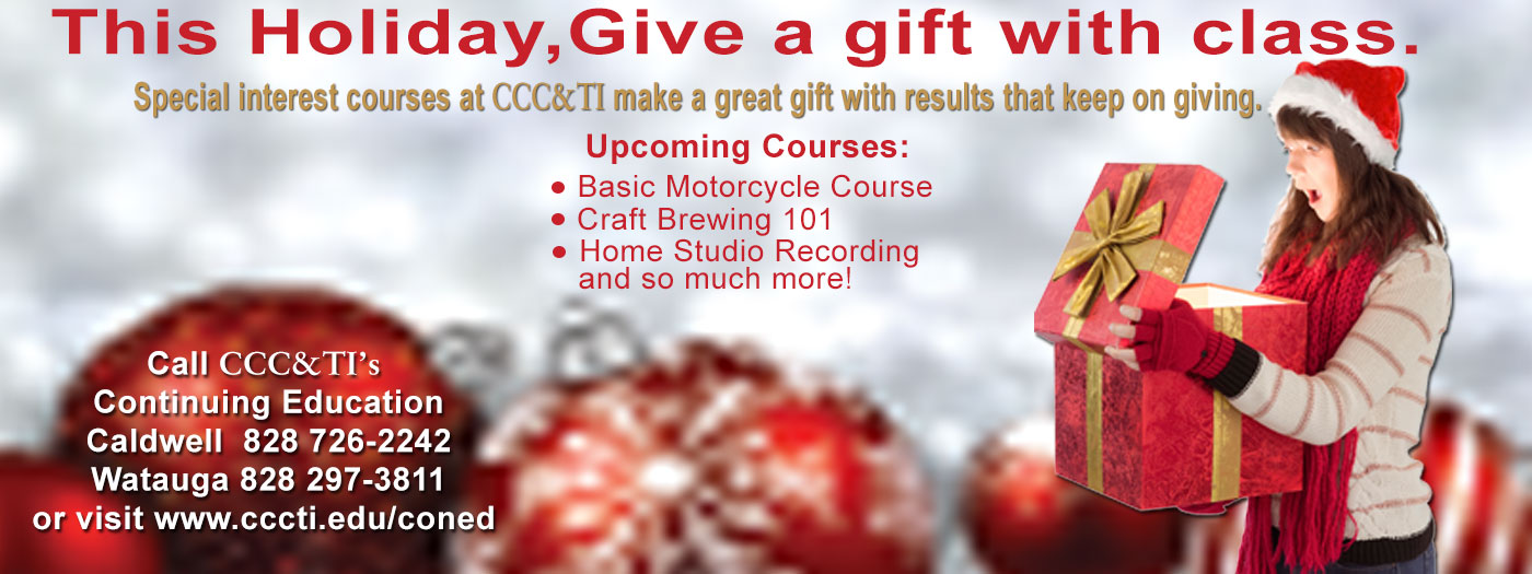 Special Interest course at CCC&TI makes a great gift.