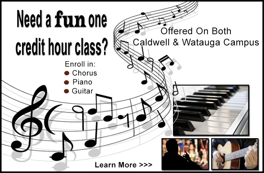 Need a FUN one credit hour course? Take a music course. Offered on Caldwell and Watauga Campuses