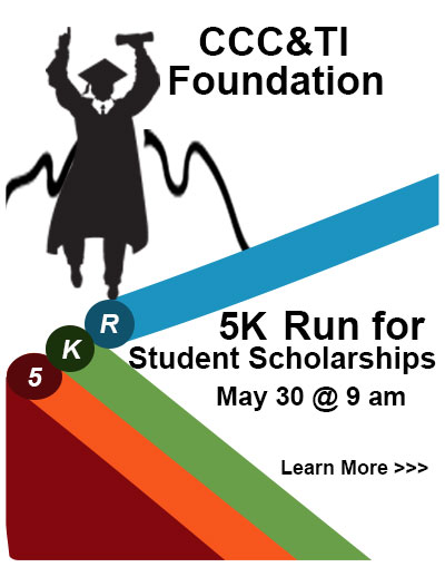CCC&TI Foundation - 5K Run for scholarships - May 30  9am