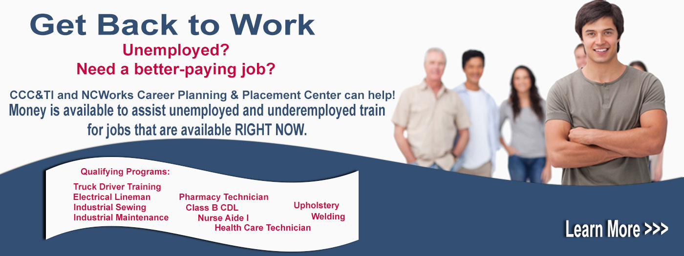 Get Back to Work - CCC&TI and NCWorks can help