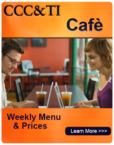CCC&TI Caf� - Weekly Menu and Priices