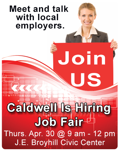 Caldwell is Hiring event - April 30, 2015 - 9 am 12 noon at J E Broyhill Civic Center