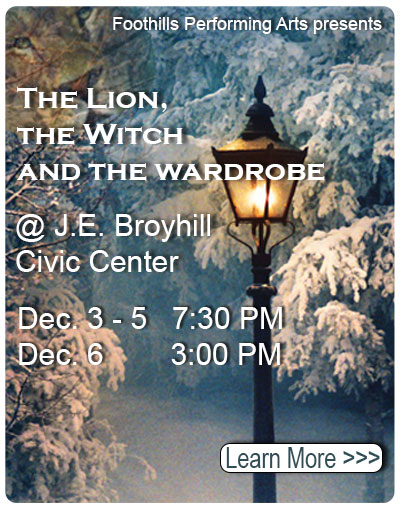"J.E. Broyhill Civic Center presents :RFoothills Performing Arts Presents ""The Lion, the Witch and the Wardrobe"" , December 3 - 6"
