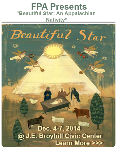 FPA Presents: Beautiful Star- A appalachian Nativity - December 4-7, 2014 at the J E Broyhill Civic Center