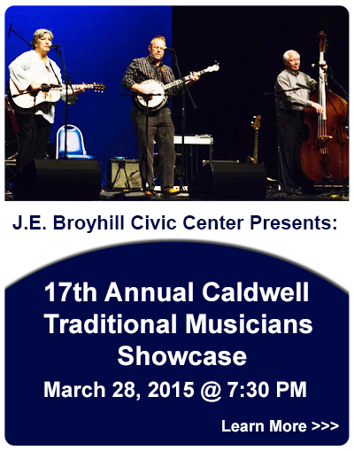 J E Broyhill Civic Center Presents: 17th Annual Caldwell Traditional Musicians Showcase - March 28, 2015 @ 7:30 pm
