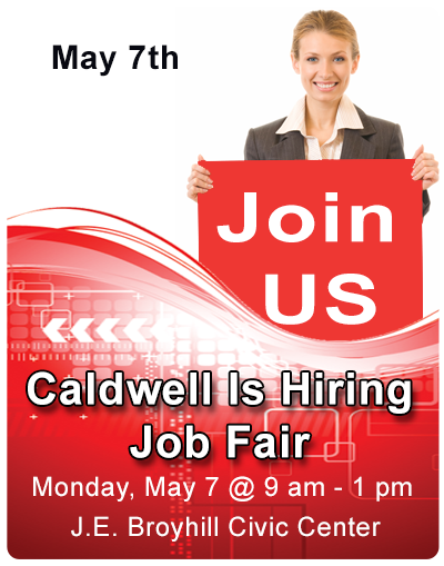 Caldwell is hiring event 5/7/2018 - JE Broyhill Civic Center
