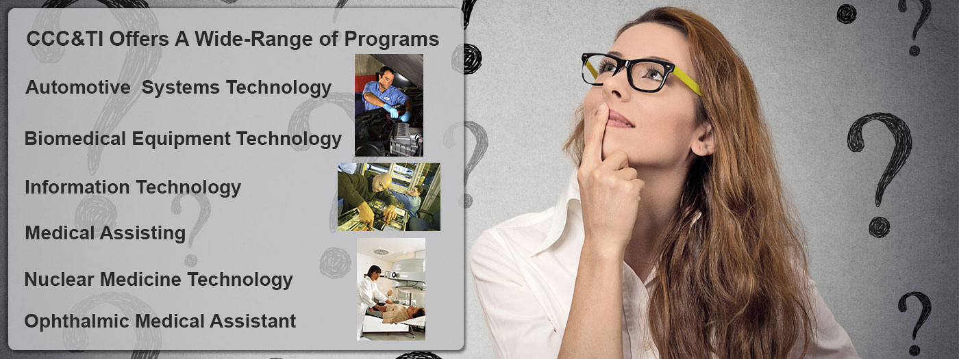 CCC&TI Offers a variety of Degrees, Certificates and Diplomas